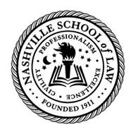 NASHVILLE SCHOOL OF LAW FOUNDED 1911 PROFESSIONALISM · EXCELLENCE · CIVILITY ·