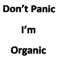 DON'T PANIC I'M ORGANIC