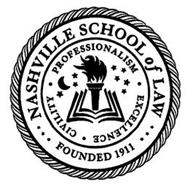 NASHVILLE SCHOOL OF LAW FOUNDED 1911 PROFESSIONALISM EXCELLENCE CIVILITY