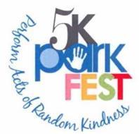 5K PARK FEST PERFORM ACTS OF RANDOM KINDNESS