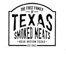 THE FIRST FAMILY OF TEXAS SMOKED MEATS BEAR BOTTOM TEXAS EST 1943