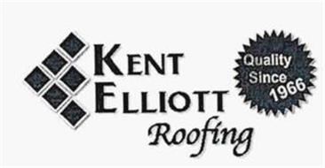 KENT ELLIOTT ROOFING QUALITY SINCE 1966
