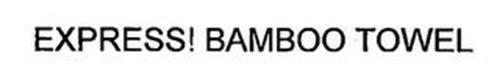 EXPRESS! BAMBOO TOWEL