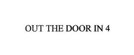 OUT THE DOOR IN 4