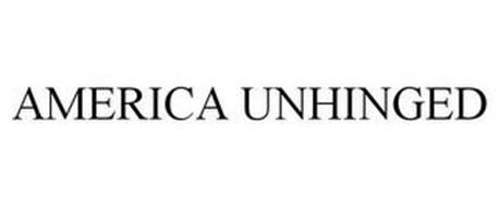 AMERICA UNHINGED