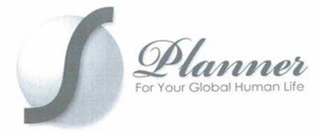 S PLANNER FOR YOUR GLOBAL HUMAN LIFE