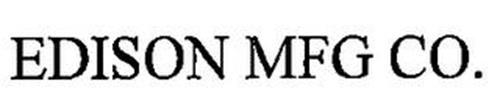 EDISON MFG CO.