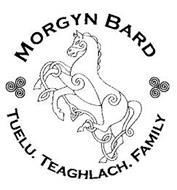 MORGYN BARD TUELU. TEAGHLACH. FAMILY