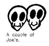 A COUPLE OF JOE'S.