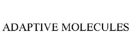ADAPTIVE MOLECULES