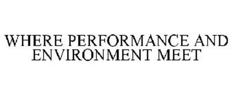 WHERE PERFORMANCE AND ENVIRONMENT MEET
