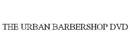 THE URBAN BARBERSHOP DVD