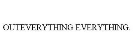 OUTEVERYTHING EVERYTHING.