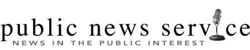 PUBLIC NEWS SERVICE NEWS IN THE PUBLIC INTEREST