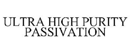 ULTRA HIGH PURITY PASSIVATION