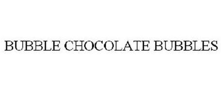 BUBBLE CHOCOLATE BUBBLES