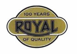 100 YEARS ROYAL OF QUALITY