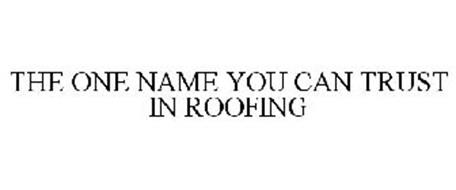 THE ONE NAME YOU CAN TRUST IN ROOFING