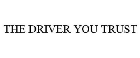 THE DRIVER YOU TRUST