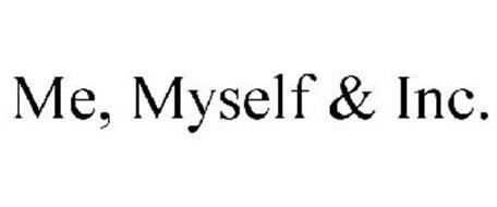 ME, MYSELF & INC.