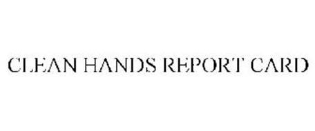 CLEAN HANDS REPORT CARD