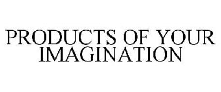 PRODUCTS OF YOUR IMAGINATION