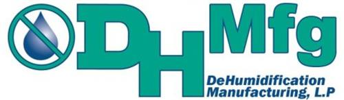 DH MFG DEHUMIDIFICATION MANUFACTURING, L.P.