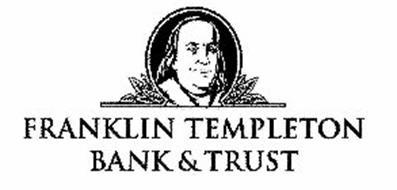 FRANKLIN TEMPLETON BANK & TRUST