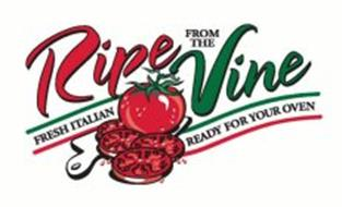 RIPE FROM THE VINE FRESH ITALIAN READY FOR YOUR OVEN