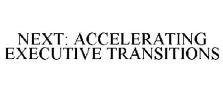 NEXT: ACCELERATING EXECUTIVE TRANSITIONS