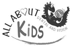 ALL ABOUT KIDS DENTAL AND VISION DENTAL & VISION 1 STOP