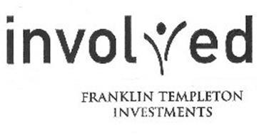 INVOLVED FRANKLIN TEMPLETON INVESTMENTS