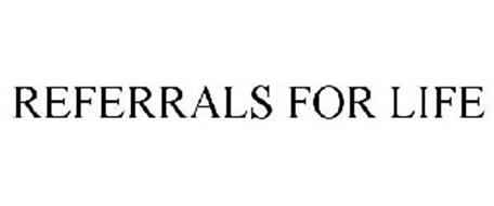 REFERRALS FOR LIFE