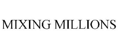 MIXING MILLIONS