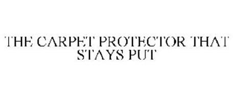 THE CARPET PROTECTOR THAT STAYS PUT