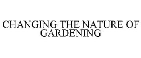 CHANGING THE NATURE OF GARDENING