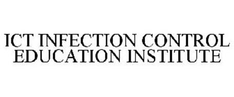 ICT INFECTION CONTROL EDUCATION INSTITUTE