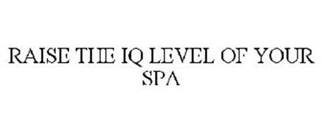 RAISE THE IQ LEVEL OF YOUR SPA