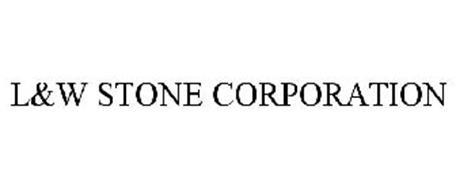 L&W STONE CORPORATION