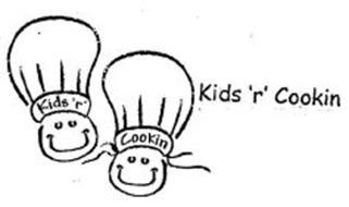 KIDS 'R' COOKIN KIDS 'R' COOKIN