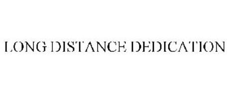 LONG DISTANCE DEDICATION