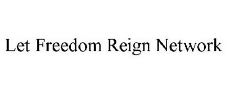 LET FREEDOM REIGN NETWORK