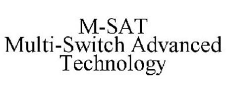M-SAT MULTI-SWITCH ADVANCED TECHNOLOGY