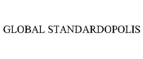 GLOBAL STANDARDOPOLIS