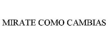 MIRATE COMO CAMBIAS