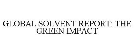 GLOBAL SOLVENT REPORT: THE GREEN IMPACT