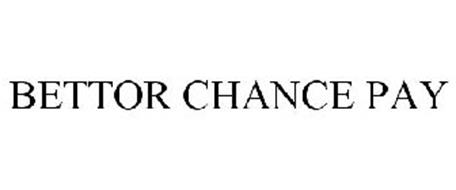 BETTOR CHANCE PAY