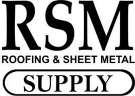 RSM ROOFING & SHEET METAL SUPPLY