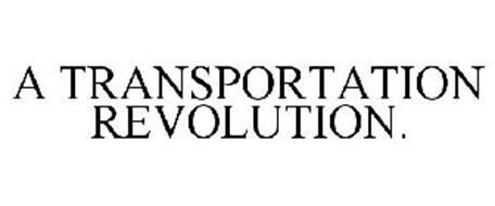 A TRANSPORTATION REVOLUTION.