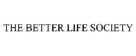 THE BETTER LIFE SOCIETY